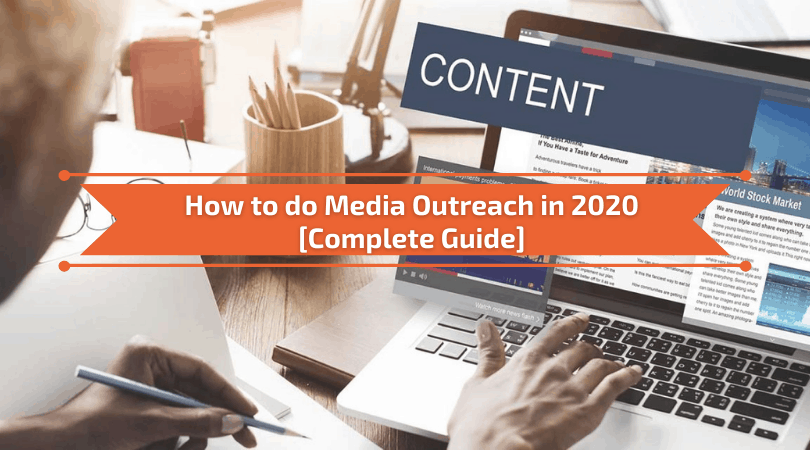 How to do Media Outreach in 2020 [Complete Guide]
